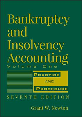 Bankruptcy and Insolvency Accounting  Volume 1 PDF