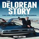 The DeLorean Story