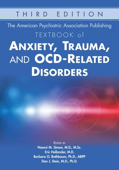 The American Psychiatric Association Publishing Textbook of Anxiety  Trauma  and OCD Related Disorders  Third Edition PDF