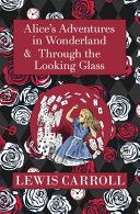 The Alice in Wonderland Omnibus Including Alice s Adventures in Wonderland and Through the Looking Glass  with the Original John Tenniel Illustrations   Reader s Library Classics  PDF
