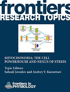 Mitochondria: the cell powerhouse and nexus of stress