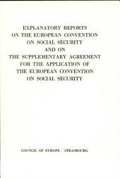 Explanatory Report on the European Convention on Social Security and on the Supplementary Agreement for the Application of the European Convention on Social Security
