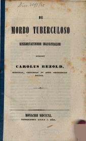 De morbo tuberculoso dissertatio inauguralis
