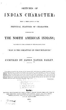 Sketches of Indian Character  Being a Brief Survey of the Principal Features of Character Exhibited by the North American Indians PDF