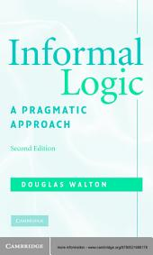 Informal Logic: A Pragmatic Approach, Edition 2