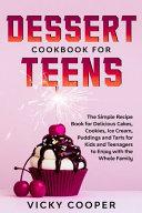 Dessert Cookbook for Teens