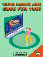 Video Games Are Good for You!