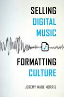 Selling Digital Music  Formatting Culture PDF
