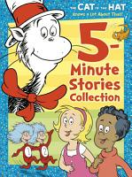 The Cat in the Hat Knows a Lot about That 5 Minute Stories Collection  Dr  Seuss  The Cat in the Hat Knows a Lot about That  PDF