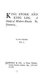 King Stork and King Log: A Study of Modern Russia, Volume 1