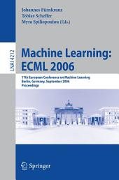 Machine Learning: ECML 2006: 17th European Conference on Machine Learning, Berlin, Germany, September 18-22, 2006, Proceedings