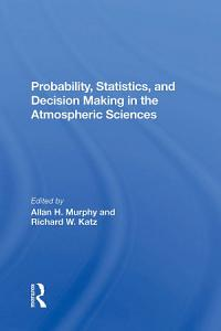 Probability  Statistics  And Decision Making In The Atmospheric Sciences