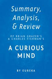 Summary, Analysis & Review of Brian Grazer's and Charles Fishman's A Curious Mind by Eureka