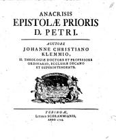 Anacrisis epistolae prioris D. Petri: Volume 1