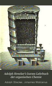 Adolph Strecker's Kurzes Lehrbuch der organischen Chemie