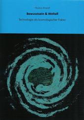 Bewusstsein & Weltall: Technologie als kosmologischer Faktor
