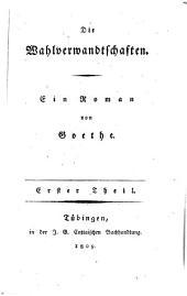 Die Wahlverwandtschaften: ein Roman. I. II. Th