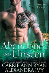 Abandoned and Unseen: A Paranormal Fantasy Shifter Branded Packs Romance Novel