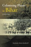 Colonising Plants in Bihar  1760 1950  PDF