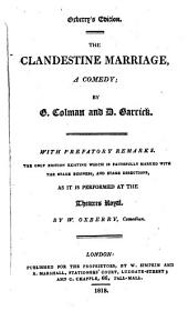 The clandestine marriage, a comedy; by G. Colman and D. Garrick. With prefatory remarks, by W. Oxberry