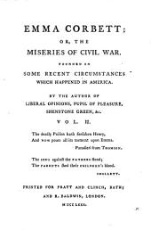 Emma Corbett: Or, The Miseries of Civil War. Founded on Some Recent Circumstances which Happened in America, Volume 1