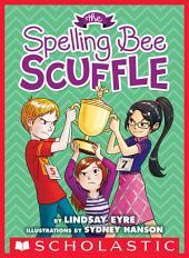 The Spelling Bee Scuffle (Sylvie Scruggs, Book 3)