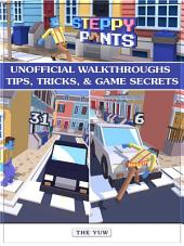 Steppy Pants Unofficial Walkthroughs Tips, Tricks, & Game Secrets