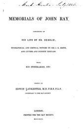 Memorials of John Ray: Consisting of His Life