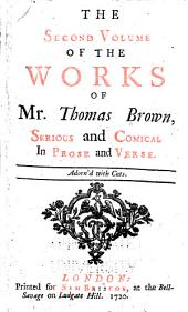 The Works of Mr. Thomas Brown: Serious and Comical ; Adorned with Cuts, Volume 2