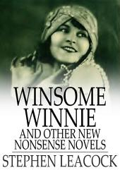 Winsome Winnie: And Other New Nonsense Novels