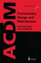 Evolutionary Design and Manufacture: Selected Papers from ACDM '00