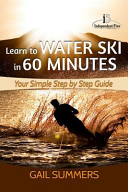 Learn to Water Ski in 60 Minutes