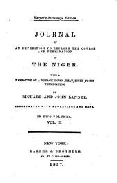 Journal of an expedition to explore the course and termination of the Niger: With a narrative of a voyage down that river to its termination, Volume 2