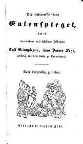 Der wiedererstandene Eulenspiegel; das ist: Wunderbare Historien Tyll Eulenspiegels, eines Bauern Sohn; (mit Holzschnitten.)