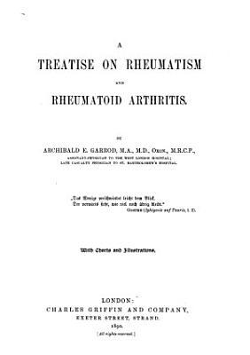 A Treatise on Rheumatism and Rheumatoid Arthritis