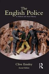 The English Police: A Political and Social History, Edition 2