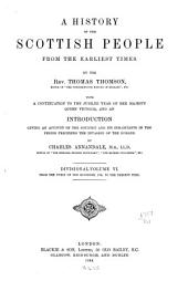A History of the Scottish People from the Earliest Times: Volume 6