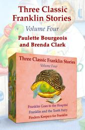 Three Classic Franklin Stories Volume Four: Franklin Goes to the Hospital, Franklin and the Tooth Fairy, and Finders Keepers for Franklin