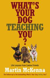What's Your Dog Teaching You?