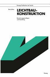 Leichtbau-Konstruktion: Berechnungsgrundlagen und Gestaltung