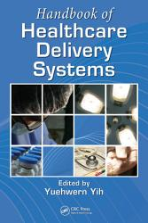 Handbook Of Healthcare Delivery Systems Book PDF