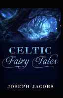 Celtic Fairy Tales by Joseph Jacob