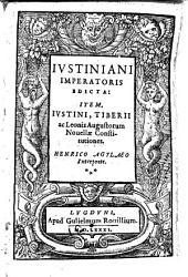 Iustiniani imperatoris edicta: Item, Iustini, Tiberii ac Leonis Augustorum Nouellae Constitutiones. Henrico Agylaeo interprete