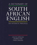 A Dictionary Of South African English On Historical Principles Book PDF