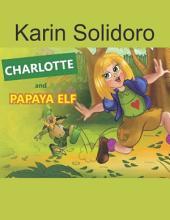 Charlotte and Papaya Elf