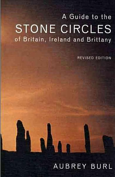 A Guide to the Stone Circles of Britain  Ireland and Brittany PDF