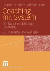 Coaching mit System: Die Kunst nachhaltiger Beratung, Ausgabe 2