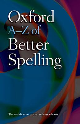 Oxford A Z of Better Spelling