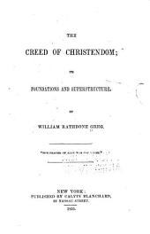The Creed of Christendom: Its Foundations and Superstructure