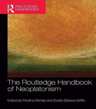 The Routledge Handbook of Neoplatonism PDF